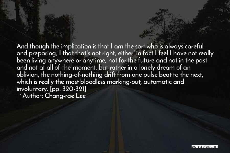 Either All Or Nothing Quotes By Chang-rae Lee