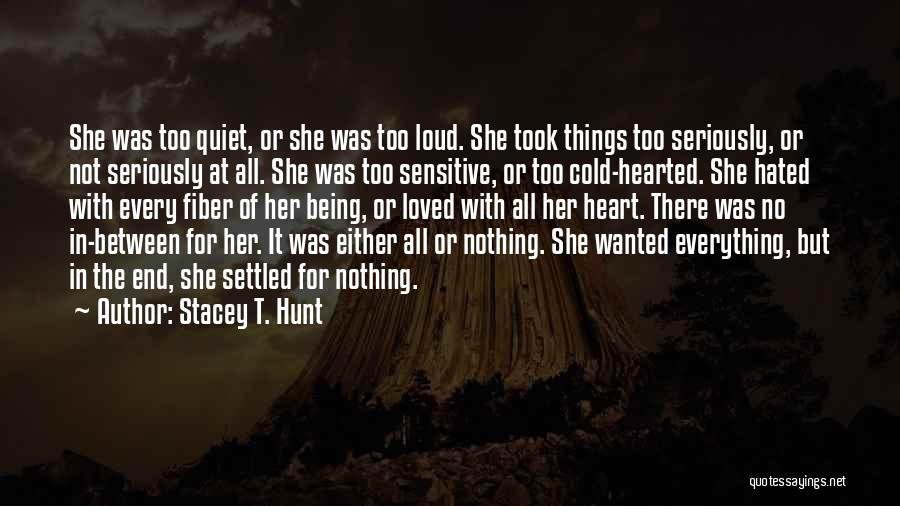Either All Or Nothing Quotes By Stacey T. Hunt