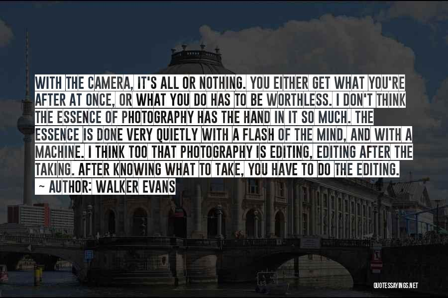 Either All Or Nothing Quotes By Walker Evans