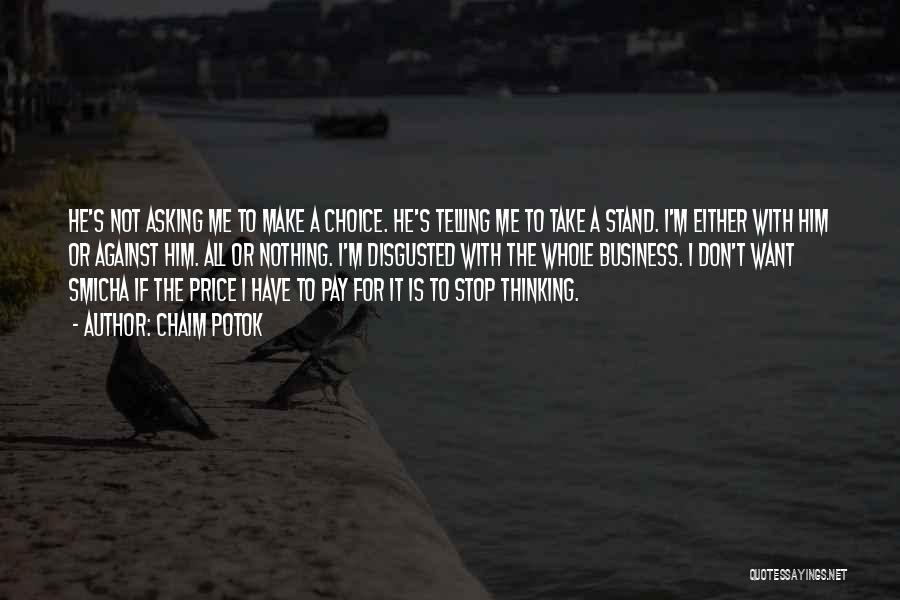 Either With Me Or Against Me Quotes By Chaim Potok