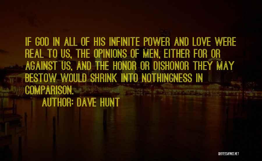 Either With Me Or Against Me Quotes By Dave Hunt
