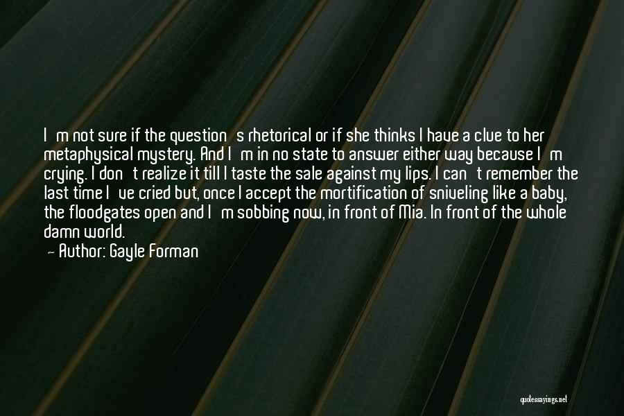 Either With Me Or Against Me Quotes By Gayle Forman