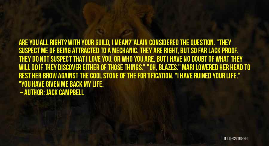 Either With Me Or Against Me Quotes By Jack Campbell