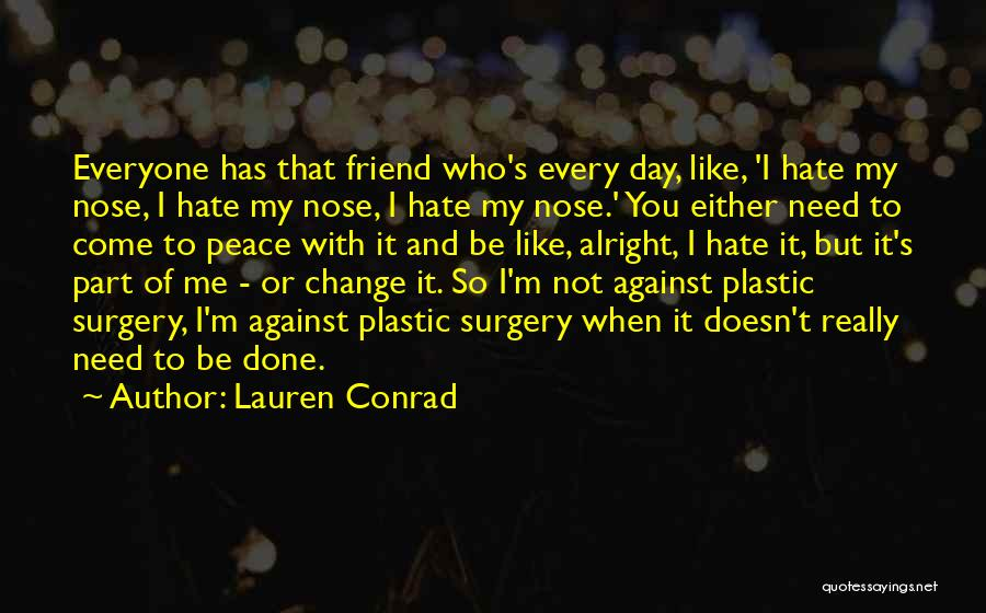 Either With Me Or Against Me Quotes By Lauren Conrad