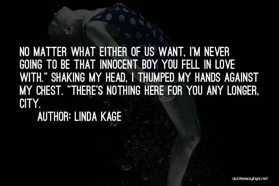 Either With Me Or Against Me Quotes By Linda Kage