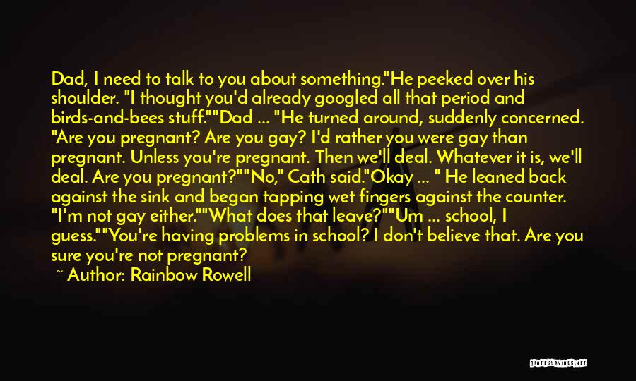 Either With Me Or Against Me Quotes By Rainbow Rowell