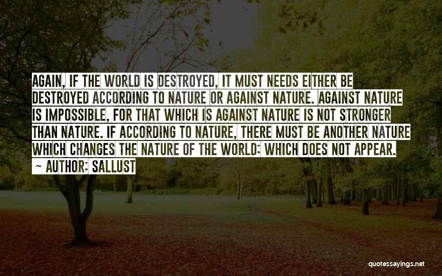 Either With Me Or Against Me Quotes By Sallust