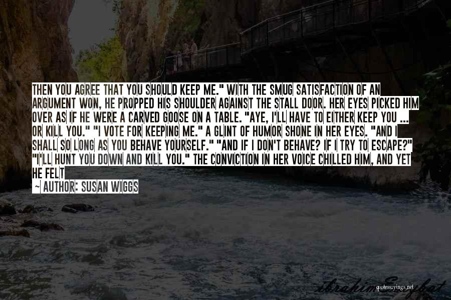 Either With Me Or Against Me Quotes By Susan Wiggs