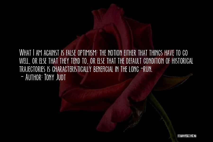 Either With Me Or Against Me Quotes By Tony Judt