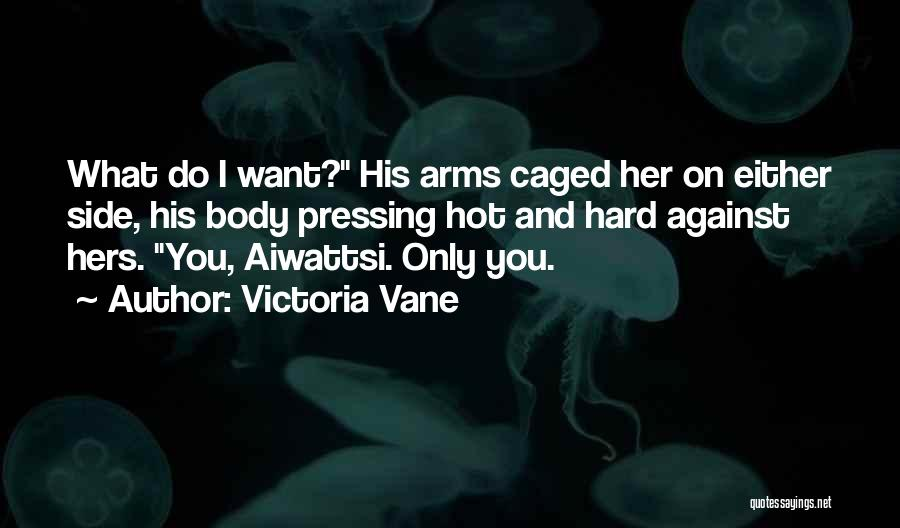 Either With Me Or Against Me Quotes By Victoria Vane