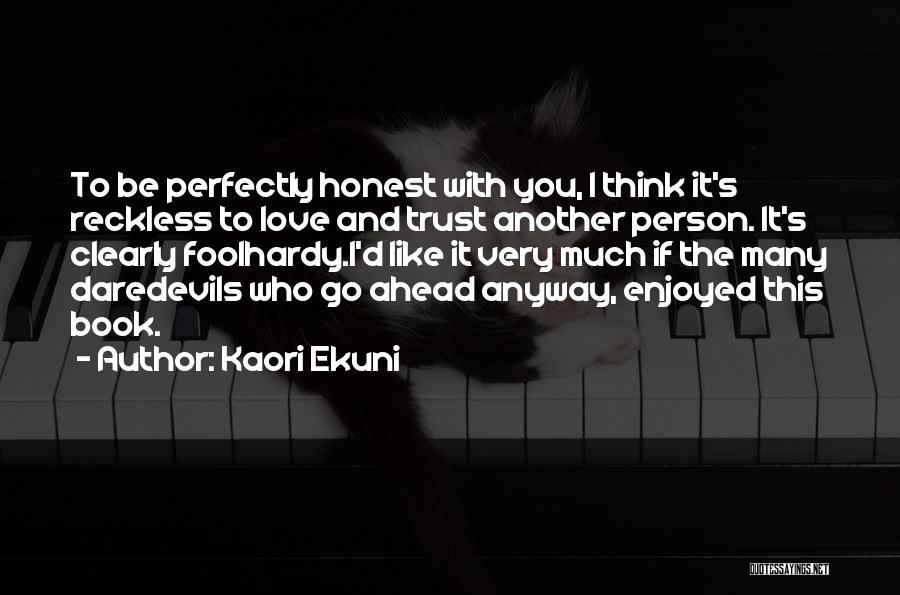 Ekuni Kaori Quotes By Kaori Ekuni