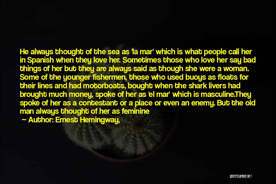 El Mar Quotes By Ernest Hemingway,