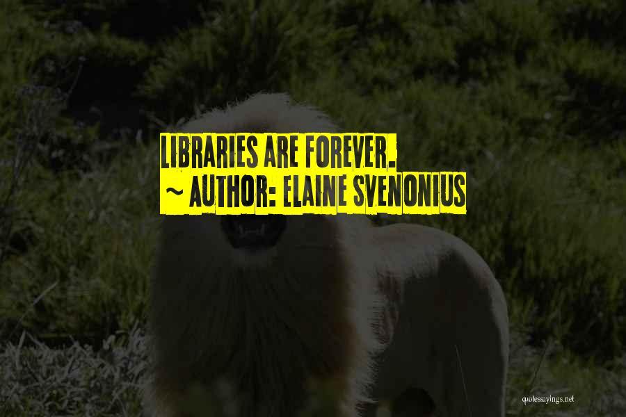Elaine Svenonius Quotes 1642441