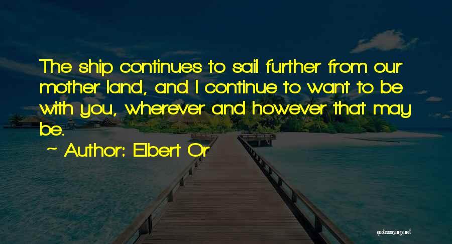 Elbert Or Quotes 1018653