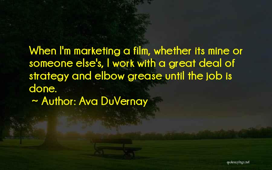 Elbow Grease Quotes By Ava DuVernay