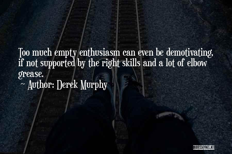 Elbow Grease Quotes By Derek Murphy