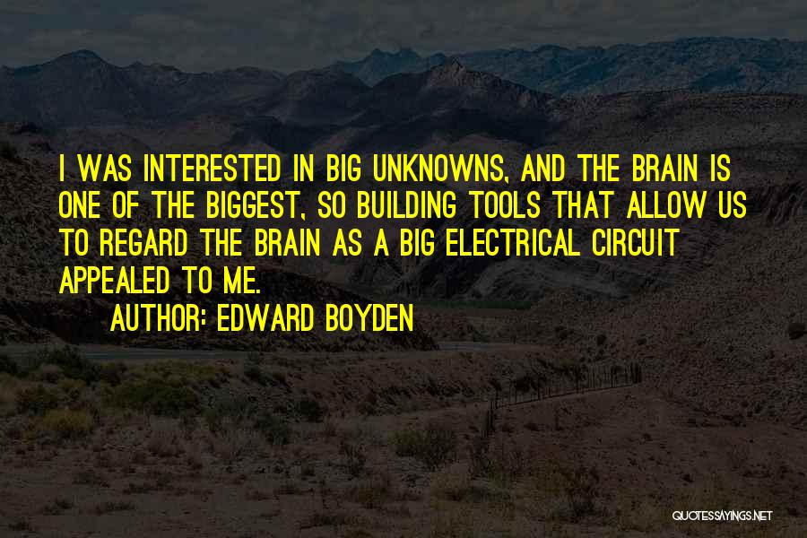 Electrical Circuit Quotes By Edward Boyden