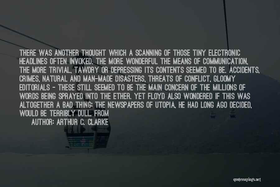 Electronic Communication Quotes By Arthur C. Clarke