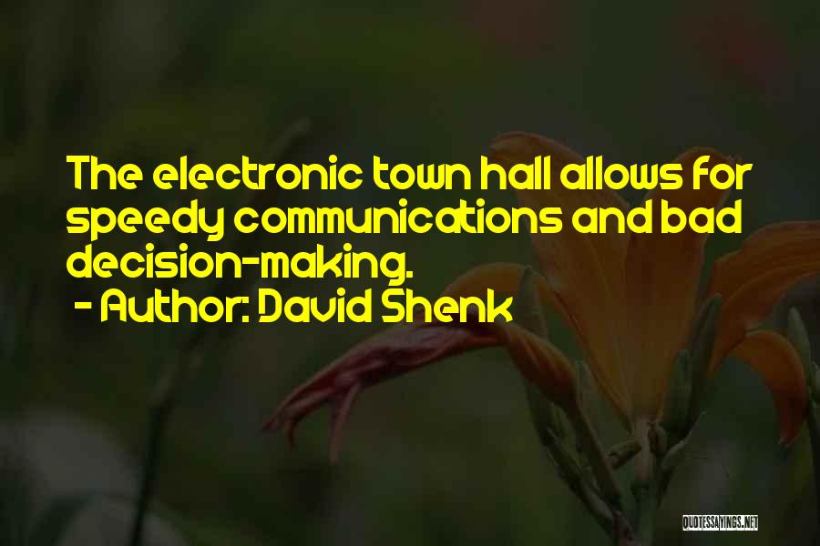 Electronic Communication Quotes By David Shenk