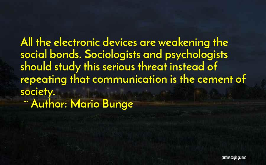 Electronic Communication Quotes By Mario Bunge