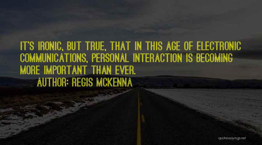 Electronic Communication Quotes By Regis McKenna