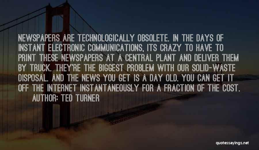 Electronic Communication Quotes By Ted Turner