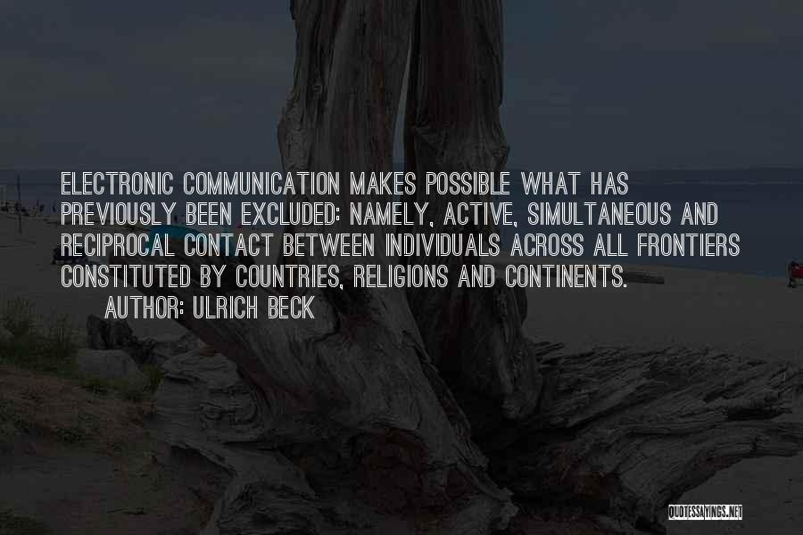 Electronic Communication Quotes By Ulrich Beck