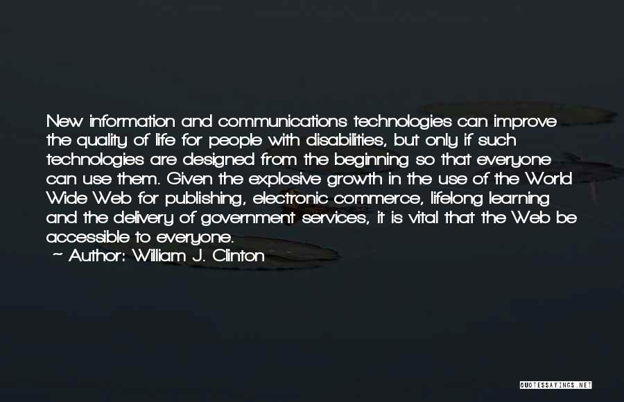 Electronic Communication Quotes By William J. Clinton