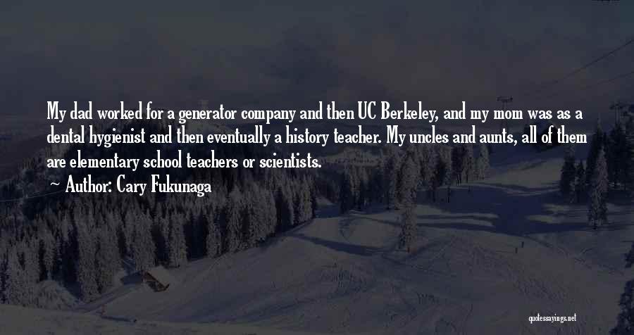 Elementary School Teacher Quotes By Cary Fukunaga