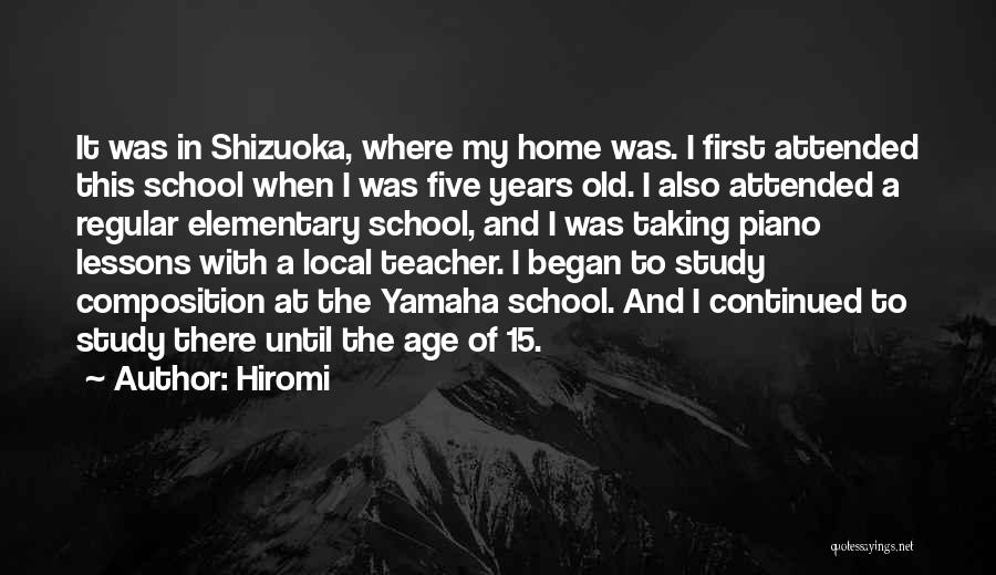 Elementary School Teacher Quotes By Hiromi