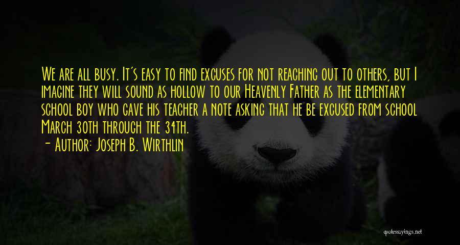 Elementary School Teacher Quotes By Joseph B. Wirthlin