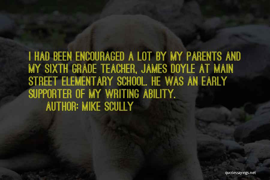 Elementary School Teacher Quotes By Mike Scully