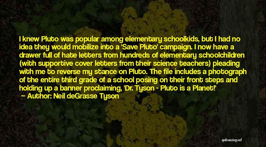 Elementary School Teacher Quotes By Neil DeGrasse Tyson