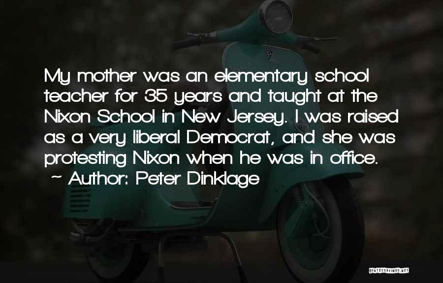 Elementary School Teacher Quotes By Peter Dinklage