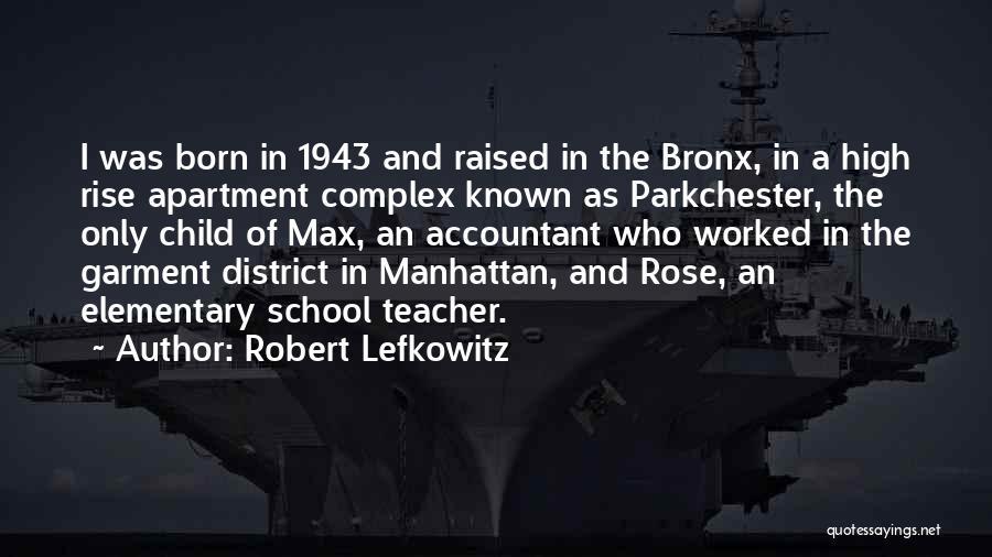 Elementary School Teacher Quotes By Robert Lefkowitz