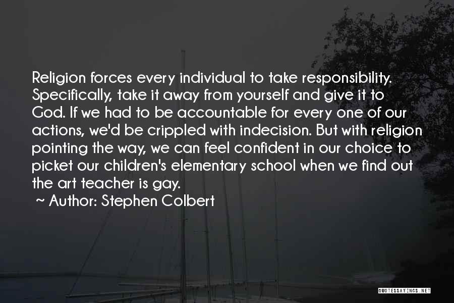 Elementary School Teacher Quotes By Stephen Colbert