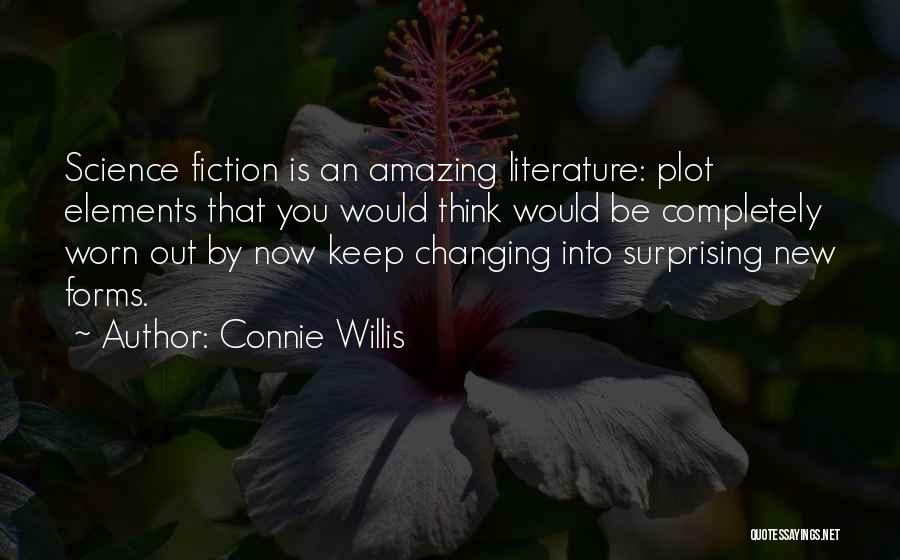 Elements Of Literature Quotes By Connie Willis