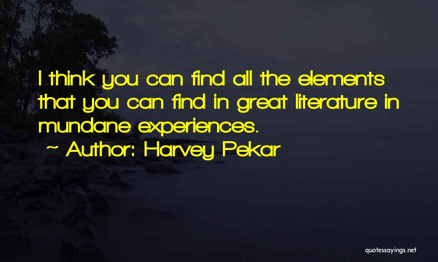 Elements Of Literature Quotes By Harvey Pekar