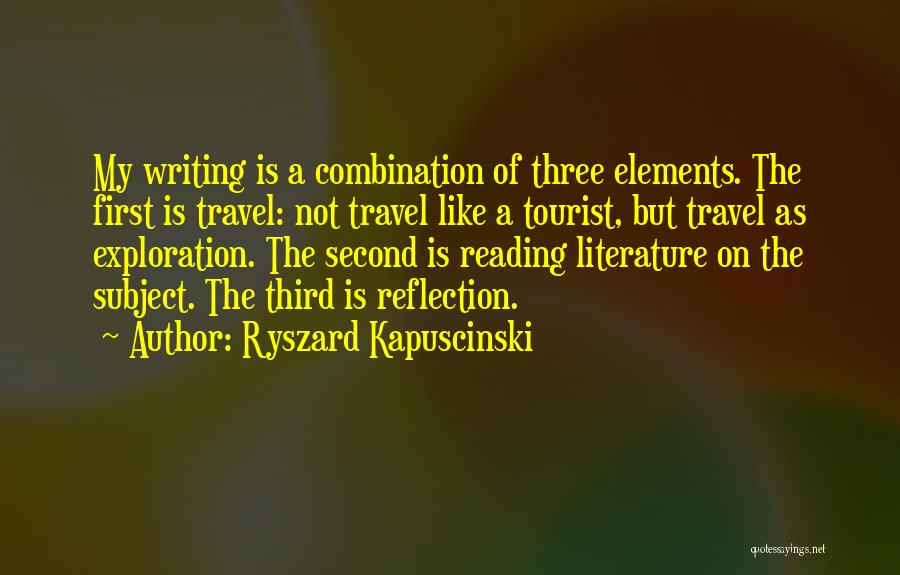 Elements Of Literature Quotes By Ryszard Kapuscinski