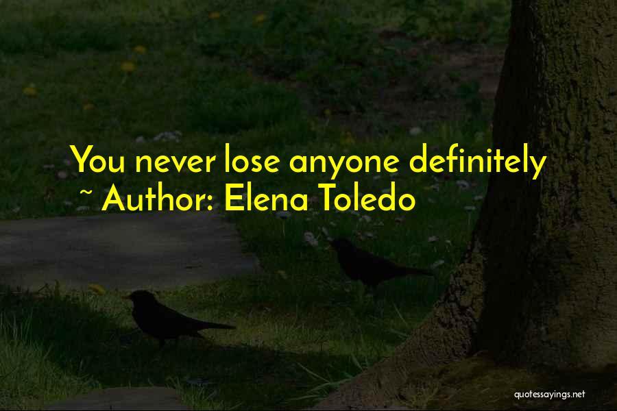 Elena Toledo Quotes 1001669