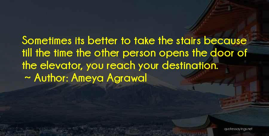 Elevator Door Quotes By Ameya Agrawal