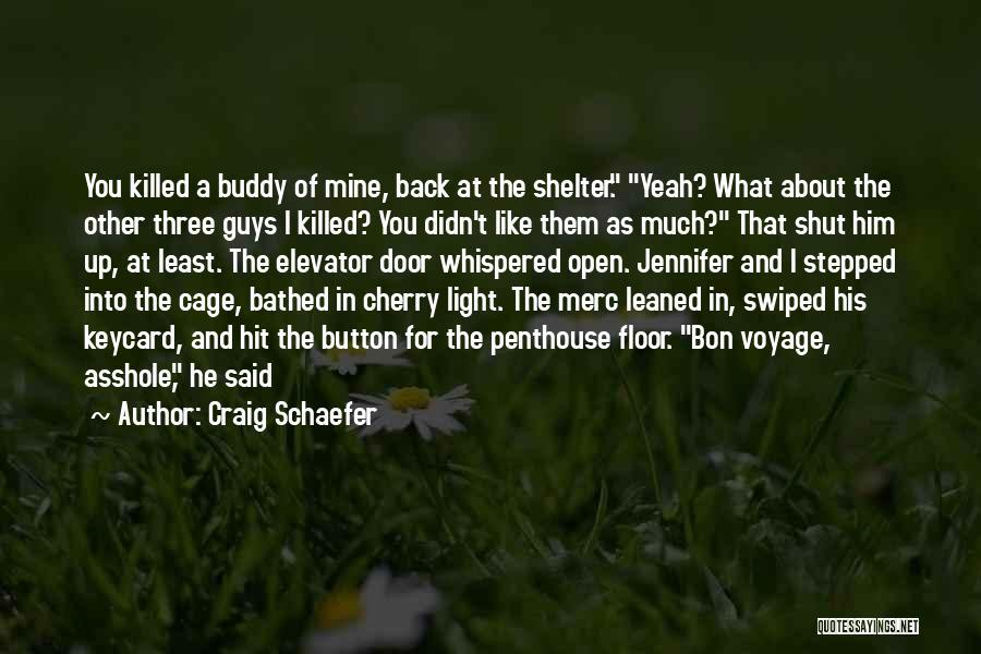 Elevator Door Quotes By Craig Schaefer