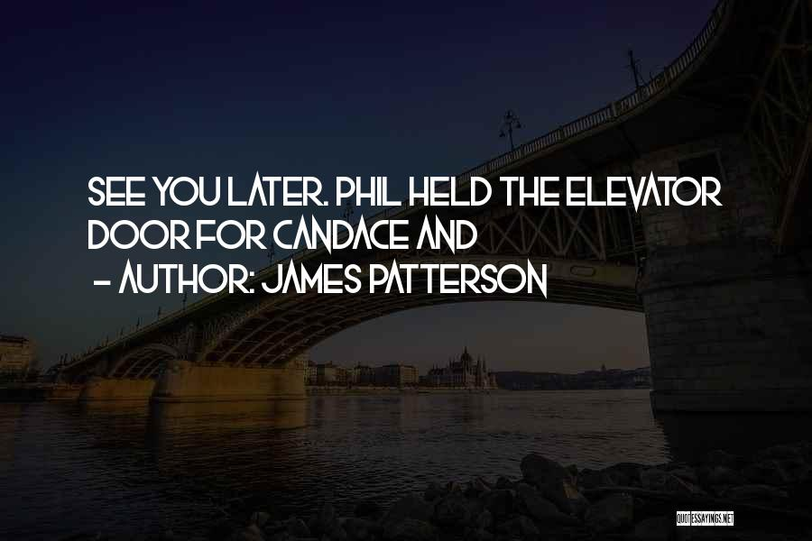 Elevator Door Quotes By James Patterson