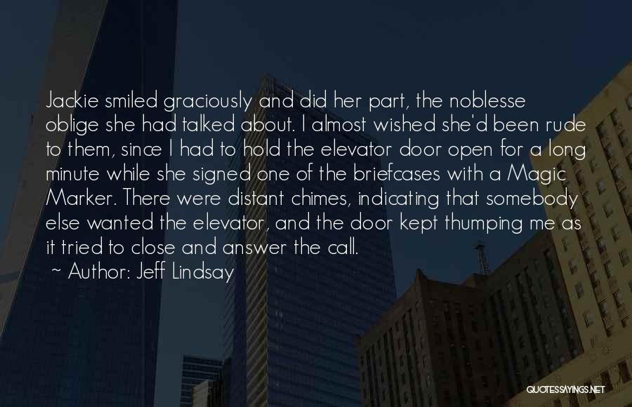 Elevator Door Quotes By Jeff Lindsay