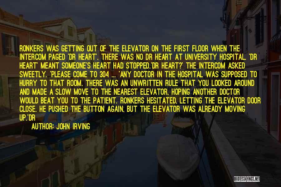 Elevator Door Quotes By John Irving