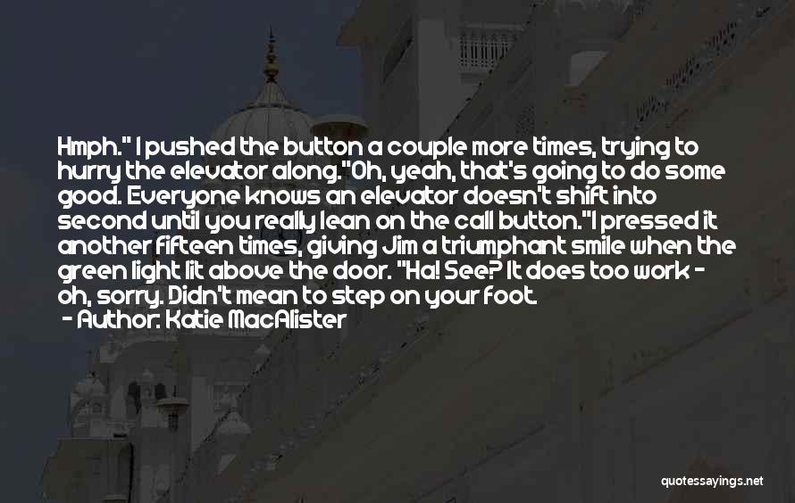 Elevator Door Quotes By Katie MacAlister