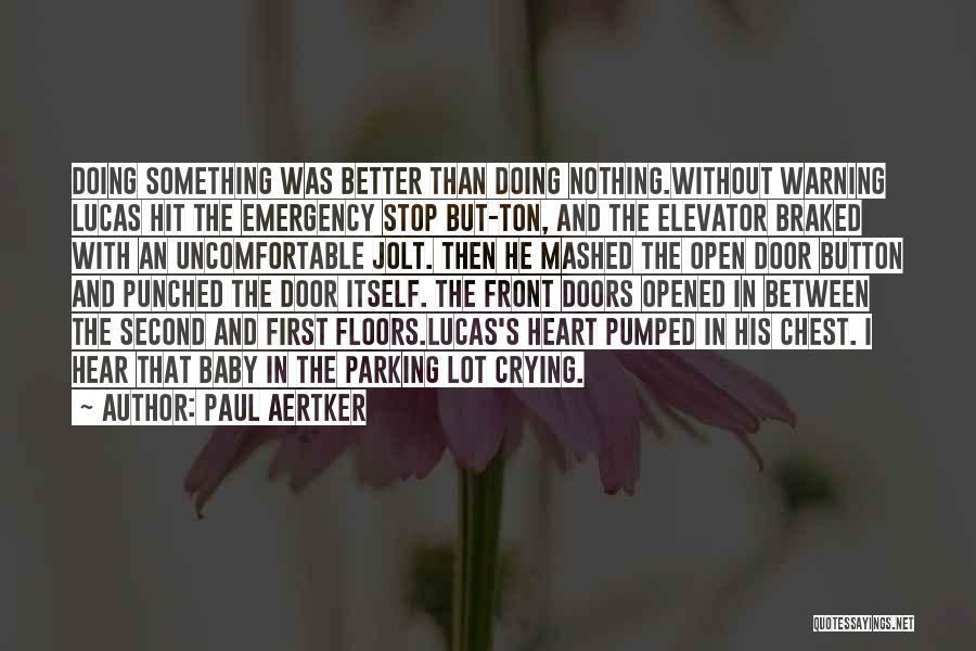 Elevator Door Quotes By Paul Aertker