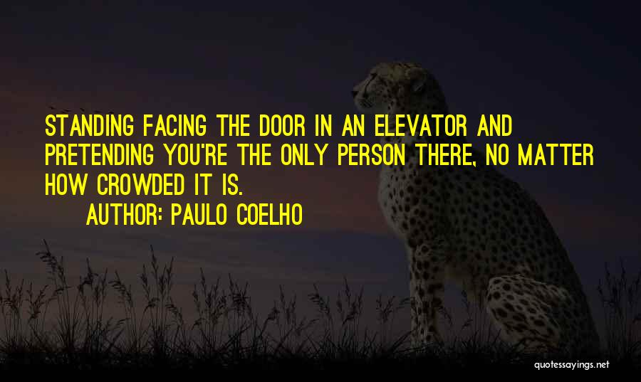 Elevator Door Quotes By Paulo Coelho