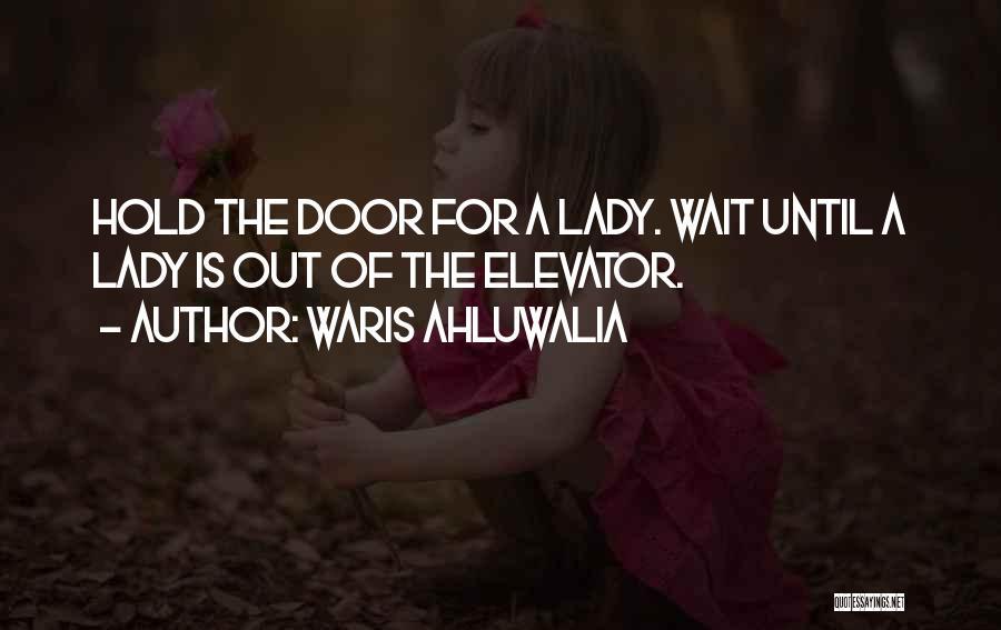 Elevator Door Quotes By Waris Ahluwalia