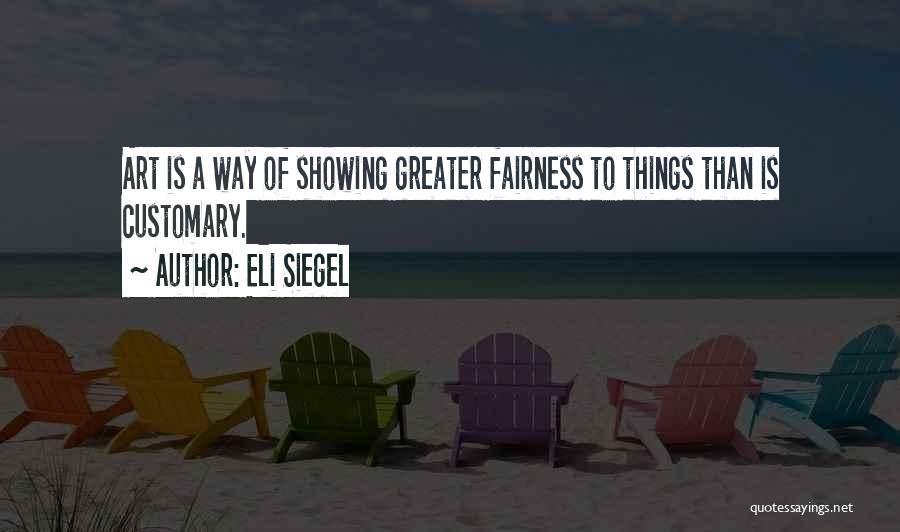 Eli Siegel Quotes 1096807